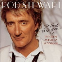Rod Stewart - It hasd to be you
