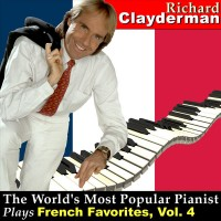 The World's Most Popular Pianist Plays French Favorites, Vol. 4